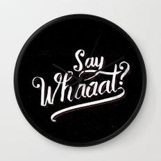Say whaaat? Wall Clock