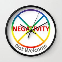 Negativity Not Welcome Wall Clock