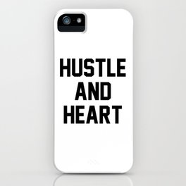 Hustle And Heart iPhone Case