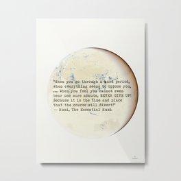 """When you go through a hard period..."" Rumi quote 10 Metal Print"