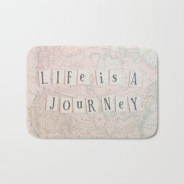 Life is a Journey Bath Mat