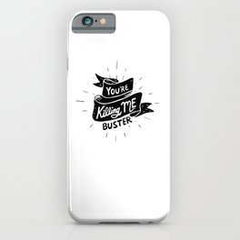 You're Killing Me, Buster iPhone Case