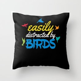 Easy Distracted By Birds Ornotlogist Throw Pillow