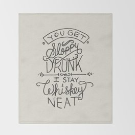 ...I Stay Whiskey Neat Throw Blanket