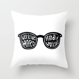 Working Hard or Hardly Working? Throw Pillow