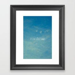 It's The Little Things Framed Art Print