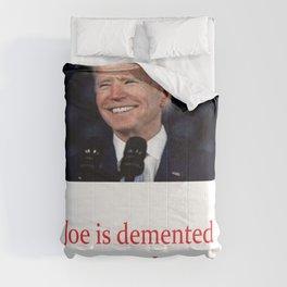 Joe Biden, demented or not Comforters