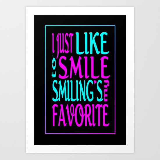 I Like Smiling Art Print