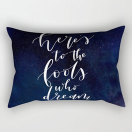 Here's to the Fools Who Dream - La La Land - Hand Lettered Rectangular Pillow