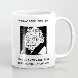 Imagine being Einstein Coffee Mug
