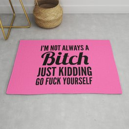 I'M NOT ALWAYS A BITCH (Hot Pink & Black) Rug
