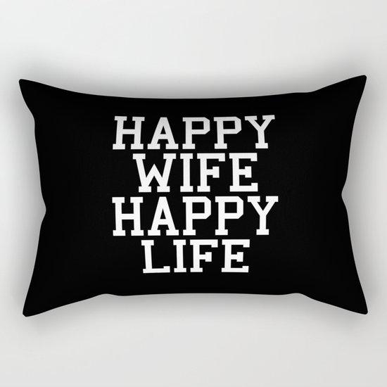 Happy Wife, Happy Life Funny Quote Rectangular Pillow