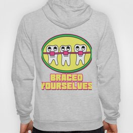 Braces Funny metal mouth sexy tooth dentist brace 1 Hoody