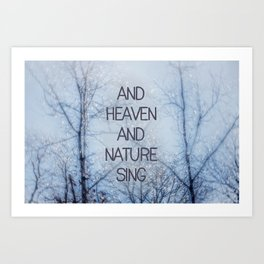 And Heaven And Nature Sing Art Print