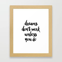 Inspirational Poster, Dreams Don't Work Unless You Do, Typography Print, Office Wall Art, Affiche Sc Framed Art Print