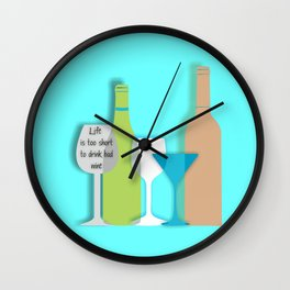 Life is too short to drink bad wine art print bar decor interior design printing home decor wall dec Wall Clock