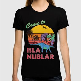 Come to Isla Nublar Funny Dinosaur T Rex Humor Holiday T-shirt