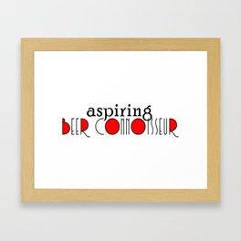 Aspiring Beer Connoisseur Framed Art Print