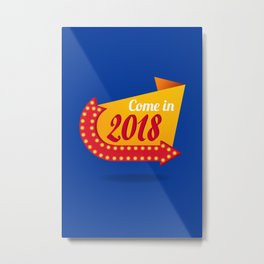 Come in 2018 - Notebooks & more Metal Print