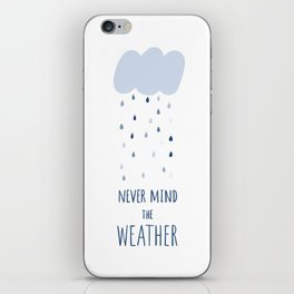 Never mind the weather iPhone Skin