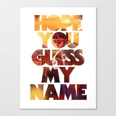 Hope you Guess my Name - White Canvas Print