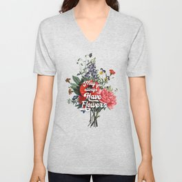 May you always have flowers - wild flowers Unisex V-Neck