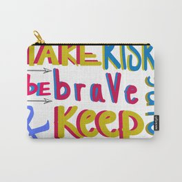 take risk and be brave Carry-All Pouch