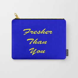 fresher than YOU Carry-All Pouch