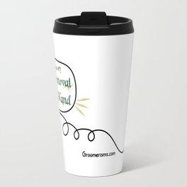 Groomerisms Pet Groomer's Magic Wand Travel Mug