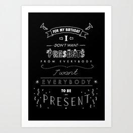 I Want Presence Art Print