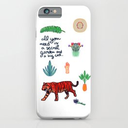 all you need is a secret garden and a big cat iPhone Case
