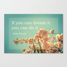 If you can dream it Canvas Print