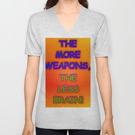 Weapons and brain ... Unisex V-Neck