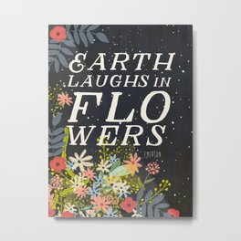 EARTH LAUGHS IN FLOWERS Metal Print
