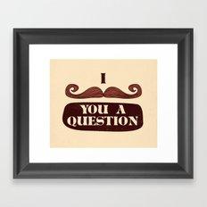 I Mustache You A Question Framed Art Print