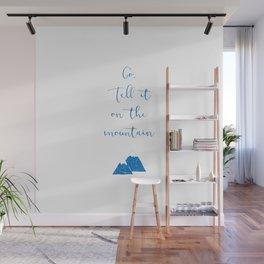 Go Tell It (blue) Wall Mural