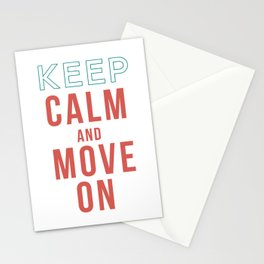 Keep Calm and Move On Stationery Cards