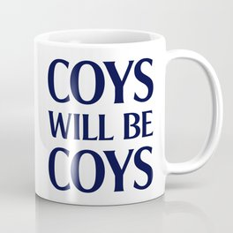 Coys Will Be Coys Coffee Mug