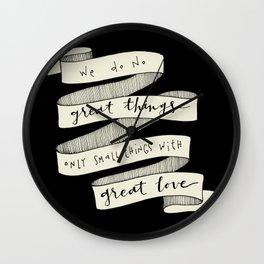 We Do No Great Things Wall Clock