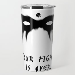 Your Fight Is Over (English) Travel Mug