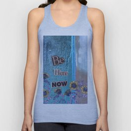 Be Here Now Inspirational Quote with Flowers Unisex Tank Top
