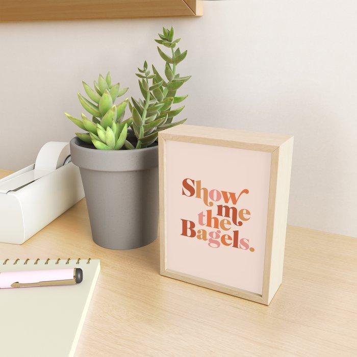Show Me the Bagels Framed Mini Art Print