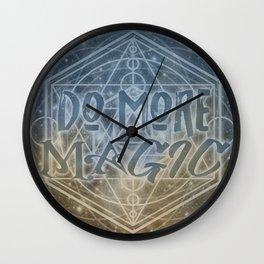 DO MORE MAGIC Wall Clock