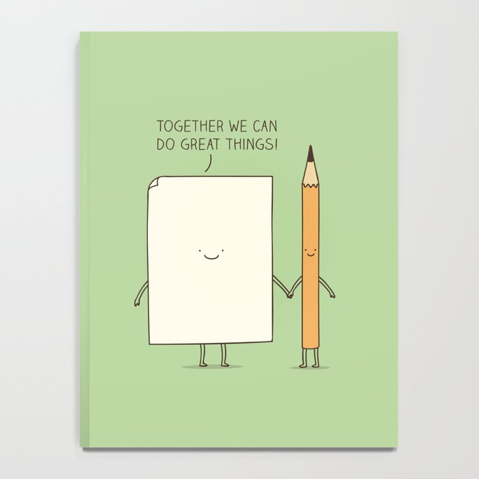 Together we can do great things! Notebook