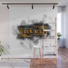 Question Why Are Churls Everywhere? Wall Mural