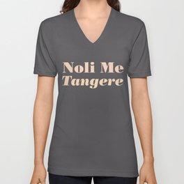 Noli Me Tangere - Touch Me Not Unisex V-Neck