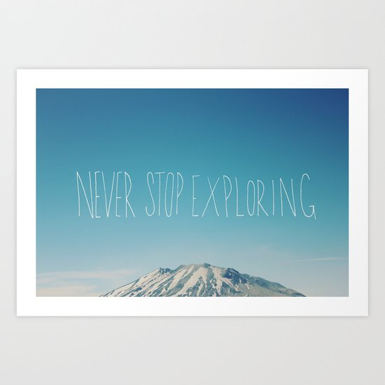 Never Stop Exploring: Mount Rainier Art Print