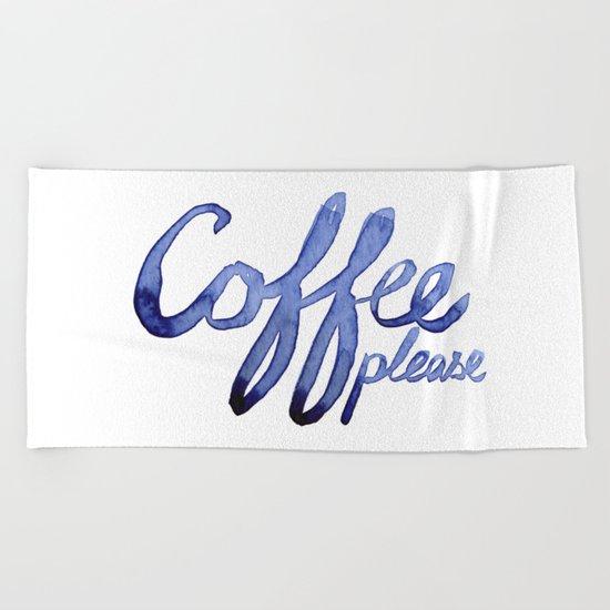 Coffee Please Drinks Caffeine Typography Coffee Lovers Beach Towel