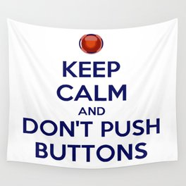 Keep Calm And Don't Push Buttons Wall Tapestry