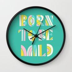 Born to be mild Wall Clock